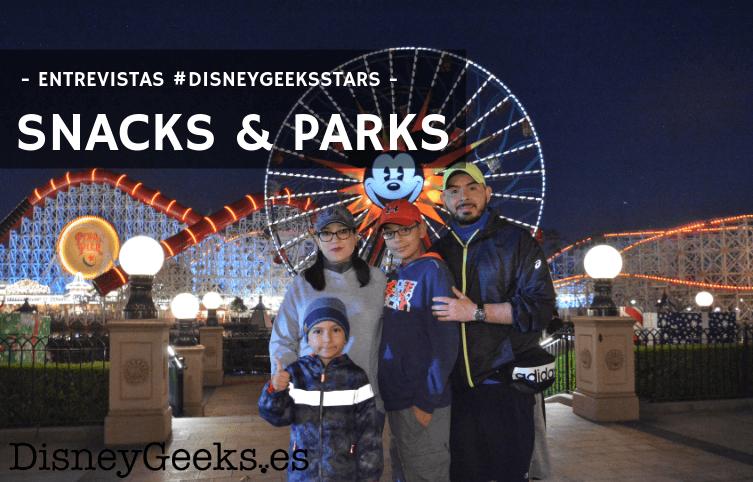 """""""Hacer un viaje a Disney siempre es una emoción inmensa"""" – Entrevistamos a Snacks and Parks"""