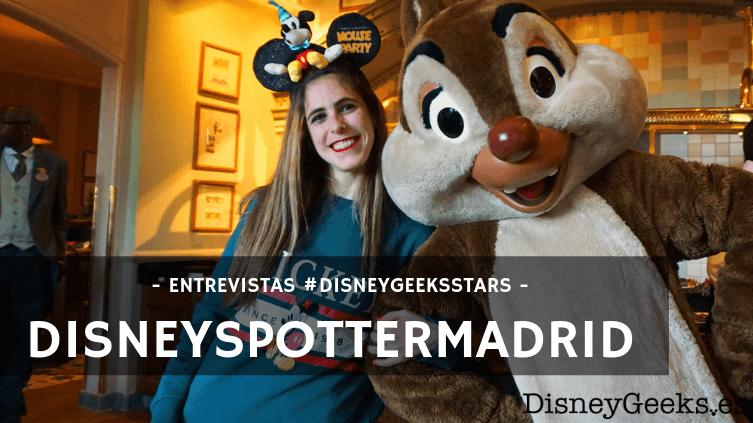 """""""Los adultos disfrutamos tanto de Disney como los niños"""" – Entrevistamos a DisneySpotterMadrid"""